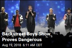 Backstreet Boys Show Proves Dangerous