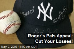 Roger's Pals Appeal: Cut Your Losses!