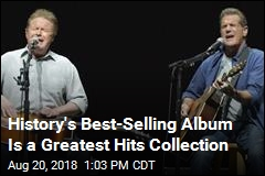 History's Best-Selling Album Is by ... The Eagles