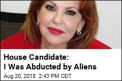 House Candidate: I Was Abducted by Aliens