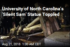 University of North Carolina's 'Silent Sam' Statue Toppled