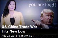 US-China Trade War Hits New Low
