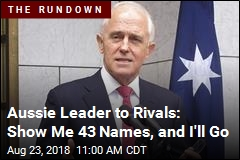 Aussie Leader to Rivals: Show Me 43 Names, and I'll Go
