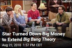 Star Turned Down Big Money to Extend Big Bang Theory
