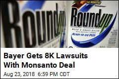 Bayer Gets 8,000 Lawsuits With Monsanto Deal