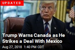 Trump: We've Got a Deal With Mexico to Kill NAFTA