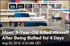 Mom: 9-Year-Old Killed Himself After Being Bullied for 4 Days