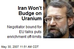 Iran Won't Budge on Uranium
