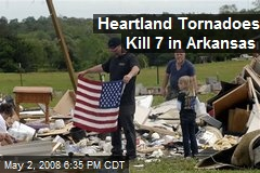 Heartland Tornadoes Kill 7 in Arkansas