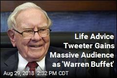 Life Advice Tweeter Gains Massive Audience as 'Warren Buffet'