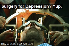 Surgery for Depression? Yup.