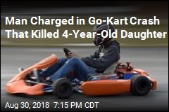 Man Charged in Go-Kart Crash That Killed 4-Year-Old Daughter