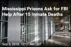 Mississippi Prisons Ask for FBI Help After 15 Inmate Deaths