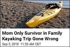 Mom Only Survivor in Family Kayaking Trip Gone Wrong