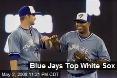 Blue Jays Top White Sox