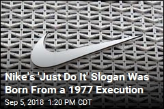 Nike's 'Just Do It' Slogan Was Born From a Death