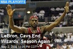 LeBron, Cavs End Wizards' Season Again