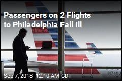 Passengers on 2 Flights to Philadelphia Fall Ill