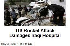 US Rocket Attack Damages Iraqi Hospital