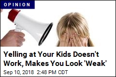 We've Stopped Spanking Kids. Now We Need to Stop Yelling