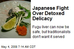 Japanese Fight Over Detoxed Delicacy