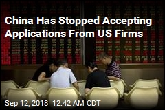 China Has Stopped Accepting Applications From US Firms
