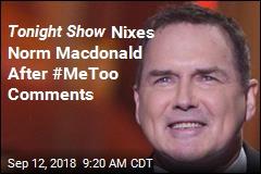 Tonight Show Nixes Norm Macdonald After #MeToo Comments