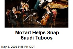 Mozart Helps Snap Saudi Taboos