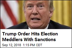 Trump Order Hits Election Meddlers With Sanctions