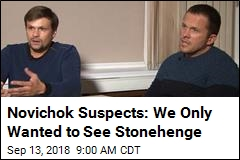 Novichok Suspects: We Only Wanted to See Stonehenge