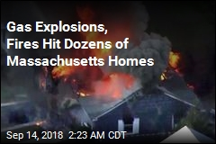 Gas Explosions, Fires Hit Dozens of Massachusetts Homes