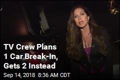 Reporting on Car Break-Ins, TV Crew Falls Victim