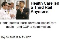Health Care Isn't a Third Rail Anymore