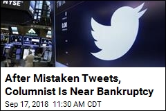 Errant Tweets Put Columnist on Brink of Bankruptcy