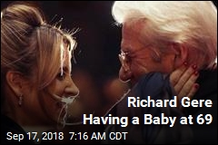 Richard Gere Having a Baby at 69