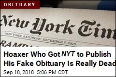 Hoaxer Who Got NYT to Publish His Fake Obituary Is Really Dead