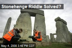 Stonehenge Riddle Solved?