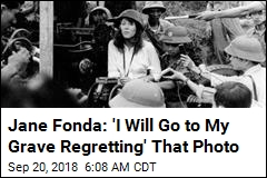 Jane Fonda: 'I Will Go To My Grave Regretting' That Photo