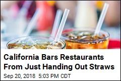 California Restaurant Patrons Must Start Asking for Straws