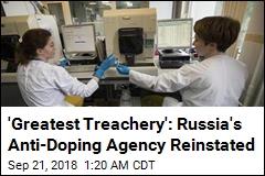 'Greatest Treachery': Russia's Anti-Doping Agency Reinstated