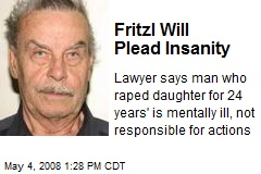 Fritzl Will Plead Insanity