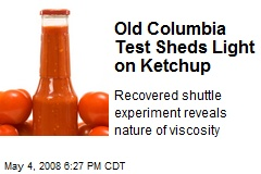 Old Columbia Test Sheds Light on Ketchup