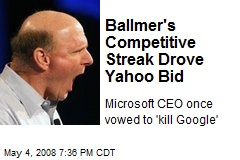 Ballmer's Competitive Streak Drove Yahoo Bid