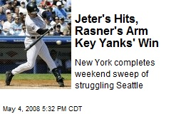Jeter's Hits, Rasner's Arm Key Yanks' Win