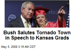 Bush Salutes Tornado Town in Speech to Kansas Grads