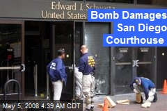 Bomb Damages San Diego Courthouse