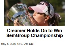 Creamer Holds On to Win SemGroup Championship