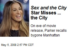 Sex and the City Star Misses ... the City