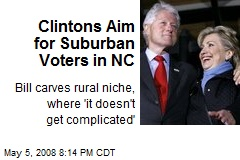 Clintons Aim for Suburban Voters in NC