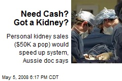 Need Cash? Got a Kidney?